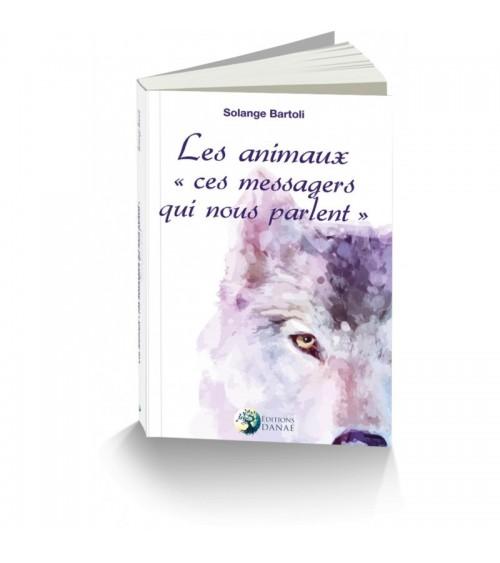 Les animaux, ces messagers qui nous parlent