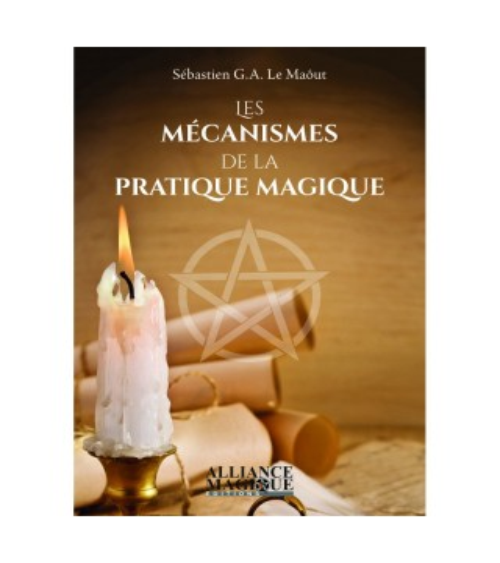 Les Mécanismes de la Pratique Magique