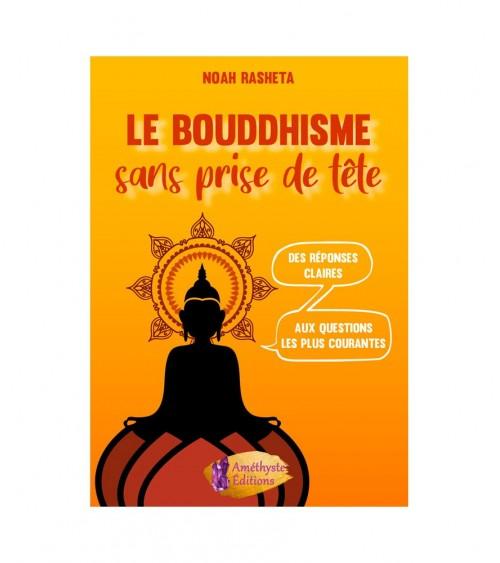 Le Bouddhisme sans prise de tête