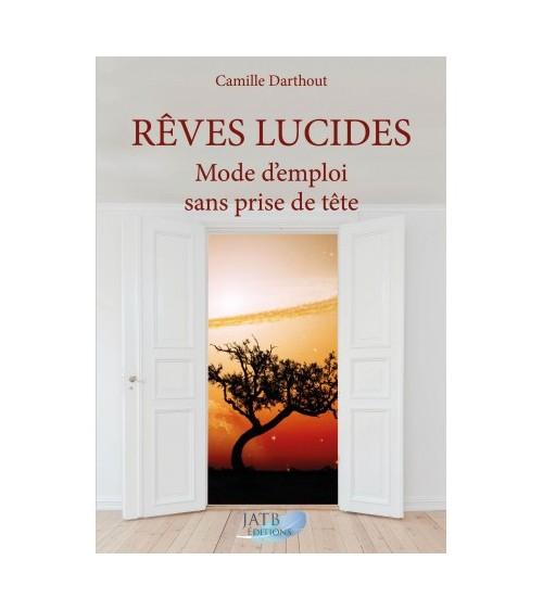 Le Rêve Lucide - Devenez un rêveur lucide...