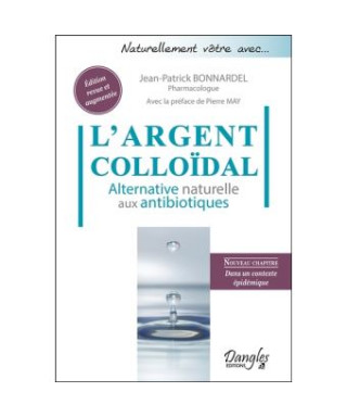 L'Argent colloïdal - Alternative naturelle aux antibiotiques