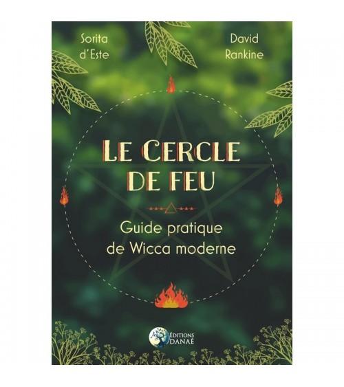 Le Cercle de feu: Guide pratique de la Wicca moderne