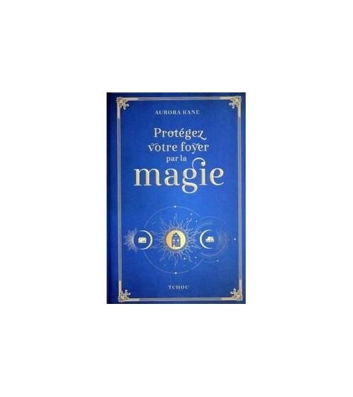 Protégez votre foyer par la magie