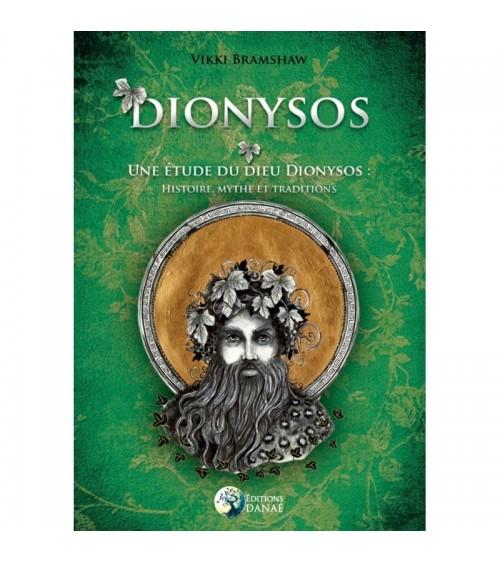 Dionysos: Une étude du Dieu Dionysos : histoire, mythe et traditions
