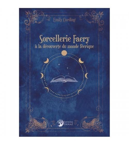 Sorcellerie Faery : A la découverte du monde féérique