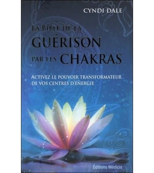 Bible de la guérison par les chakras