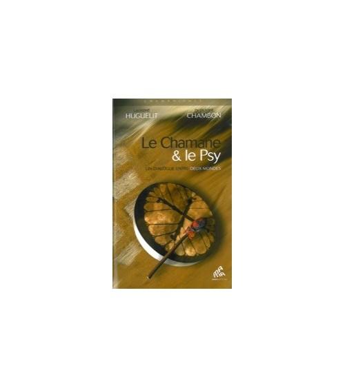 Le Chamane & le Psy - Un dialogue entre deux mondes