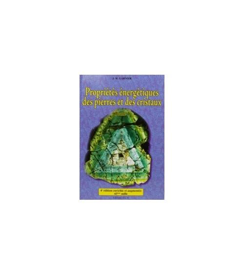 Propriétés énergétiques des pierres et cristaux - Tome 1