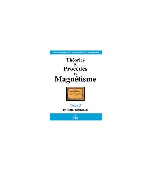 Théories et procédés du magnétisme T.2