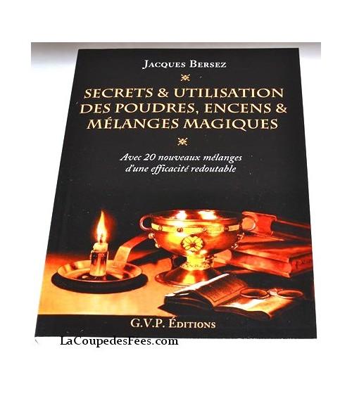 Secrets et Utilisations des poudres, encens et mélanges magiques