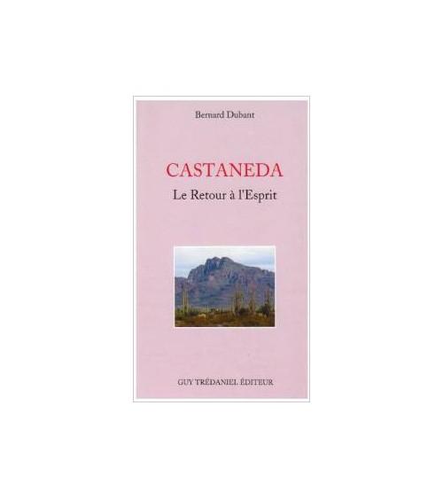Castaneda Le retour à l'esprit