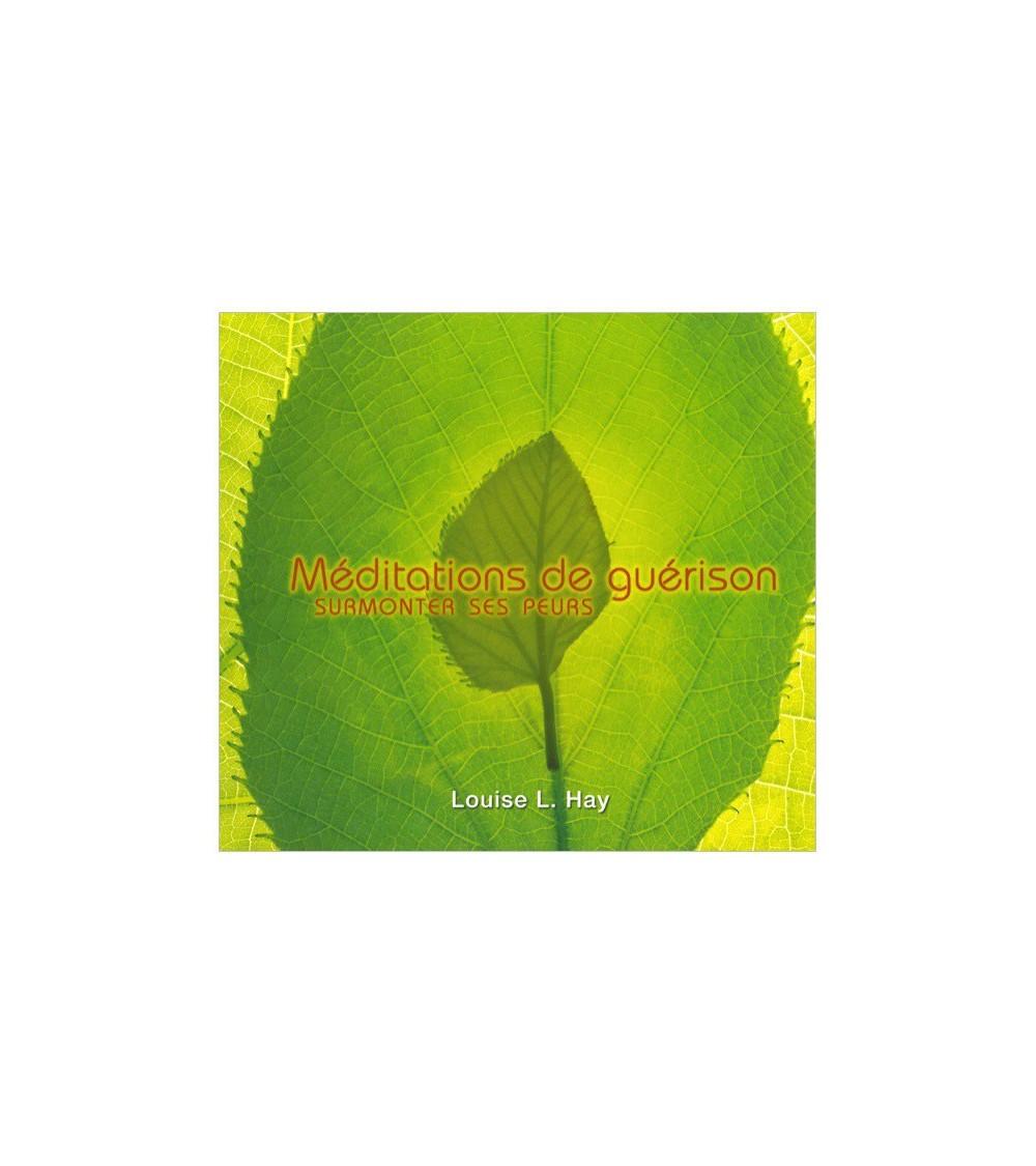 Méditations de guérison - Surmonter ses peurs