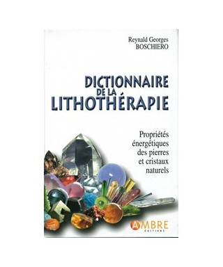 Dictionnaire de la Lithotherapie