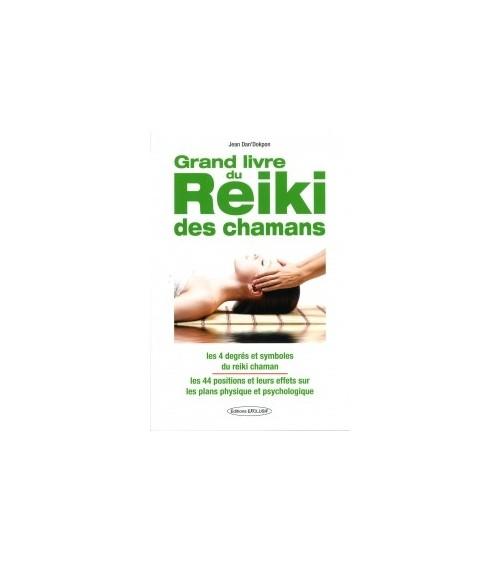 Grand Livre du Reiki des chamans