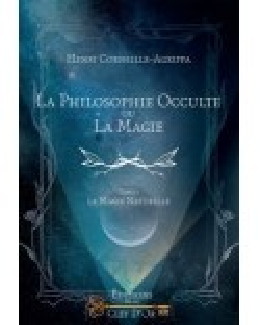 La philosophie occulte ou la magie - Tome 1