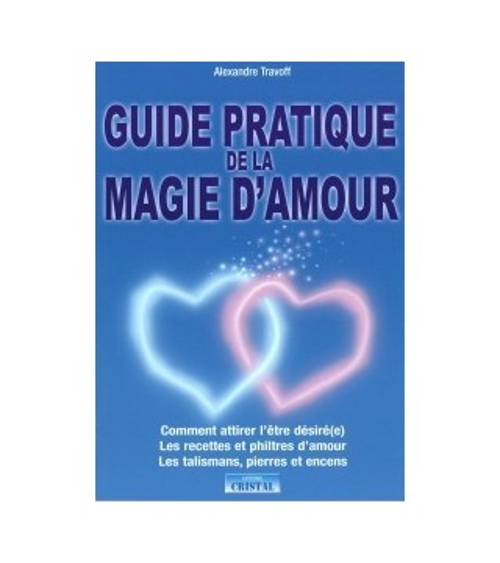 Guide Pratique de la Magie d'Amour