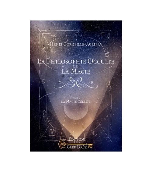 La philosophie occulte ou la magie - Tome 2