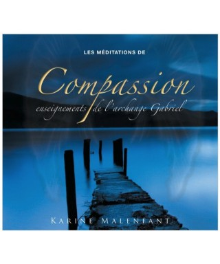 Les méditations de Compassion - Enseignements de l'archange Gabriel