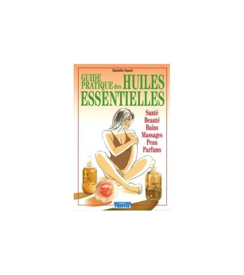 Guide Pratique des Huiles Essentielles