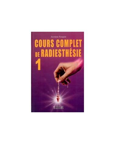 Cours Complet de Radiesthésie Tom.1