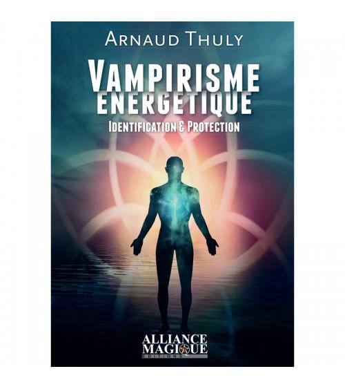Vampirisme Energetique- Identification & Protection