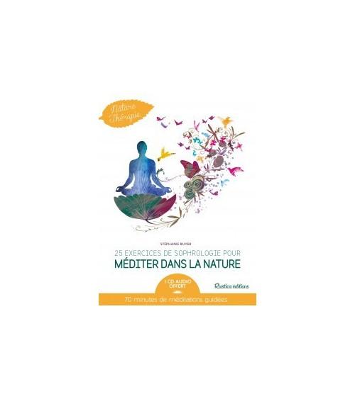 25 exercices de sophrologie pour méditer dans la nature