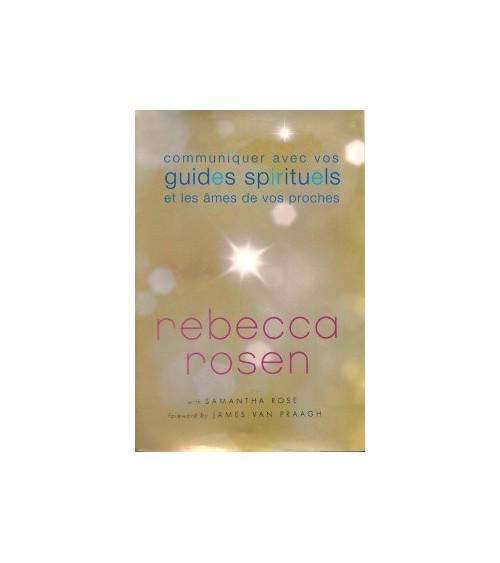 Communiquez avec vos guides spirituels et les âmes de vos proches
