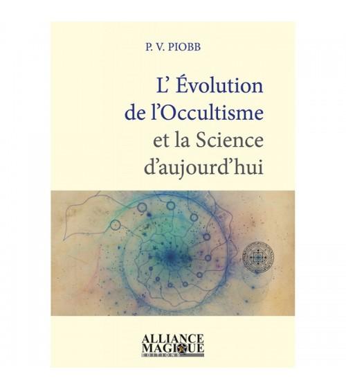 L'Evolution de l'Occultisme et la Science d'Aujourd'hui