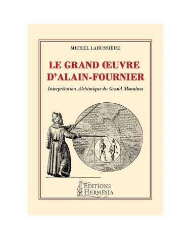 Le Grand Oeuvre d'Alain-Fournier